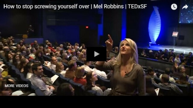 Mel Robbins Ted Talk - How To Stop Screwing Yourself Over