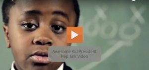 Awesome Kid President Pep Talk