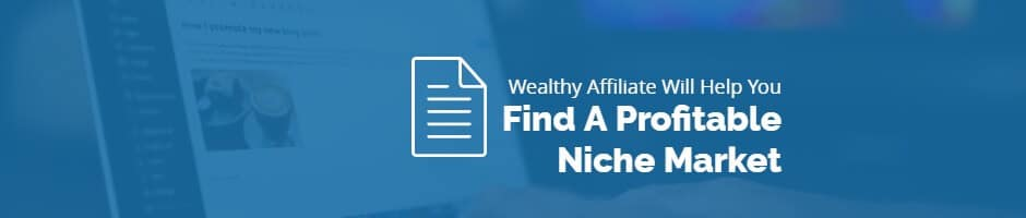 Wealthy Affiliate Find a Niche Market 1