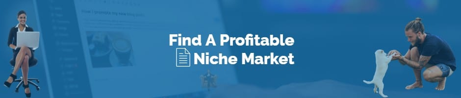 Step 1 Find a Profitable Niche