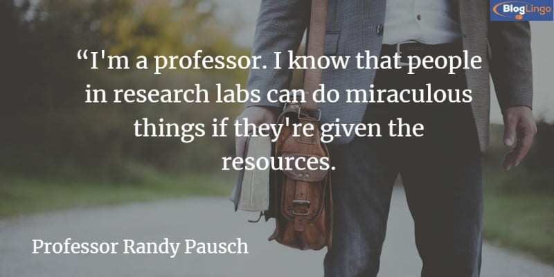 Professor Randy Pausch Quotes - The last Lecture 2