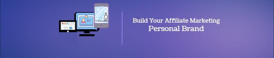 Build Your Personal Affiliate Marketing Brand
