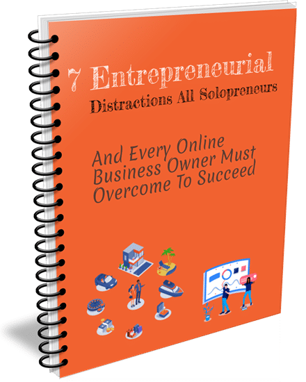 """Download Free eBook """"How To Overcome 7 Entrepreneurial Distractions"""""""